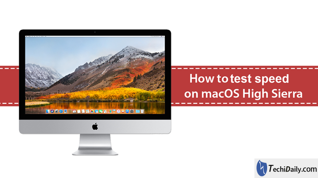 How to see Internet speed on macOS High Sierra? | TechiDaily